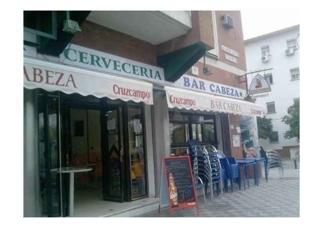BIENVENIDOS AL BAR CABEZA • Bar familiar sevillano, fundado por Antonio Cabeza Rodríguez en 1973. Actualmente lo regentan ...