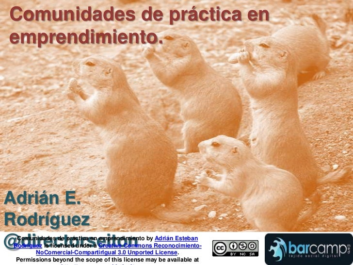 Comunidades de práctica en emprendimiento.<br />Adrián E. Rodríguez<br />@directorseiton<br />Comunidades de práctica en e...