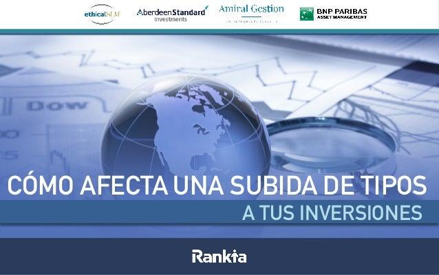 CÓMO AFECTA UNA SUBIDA DE TIPOS A TUS INVERSIONES