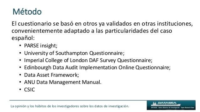 Método El cuestionario se basó en otros ya validados en otras instituciones, convenientemente adaptado a las particularida...