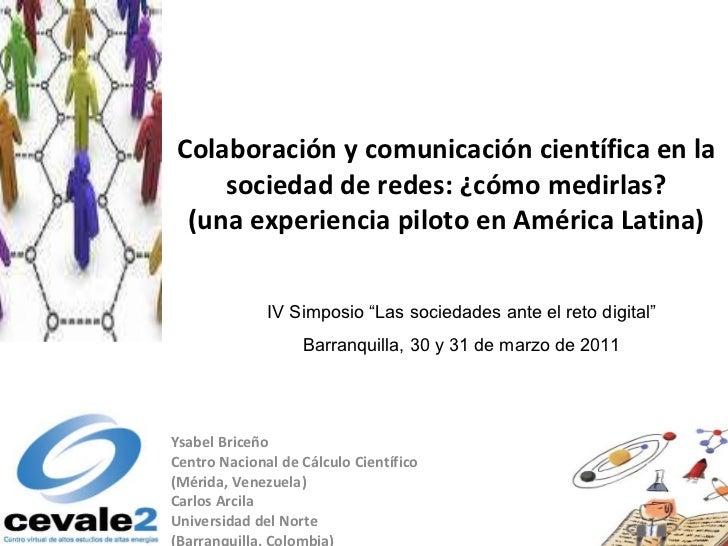 Colaboración y comunicación científica en la sociedad de redes: ¿cómo medirlas? (una experiencia piloto en América Latina)...