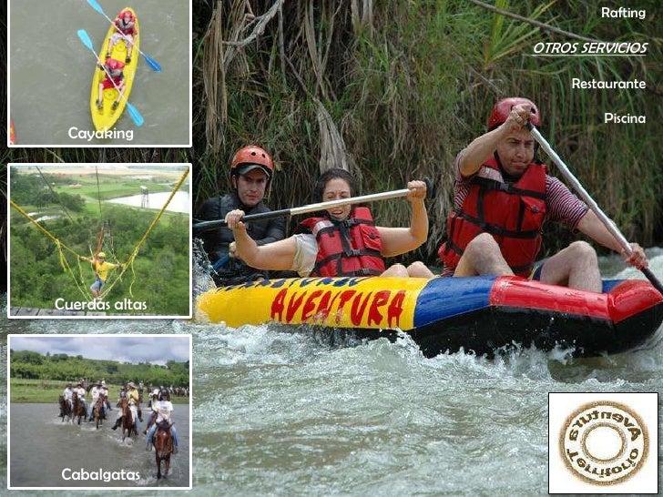 Rafting<br />OTROS SERVICIOS<br />Restaurante<br />Piscina<br />Cayaking<br />Cuerdas altas<br />Cabalgatas<br />