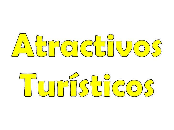 Atractivos <br />Turísticos<br />