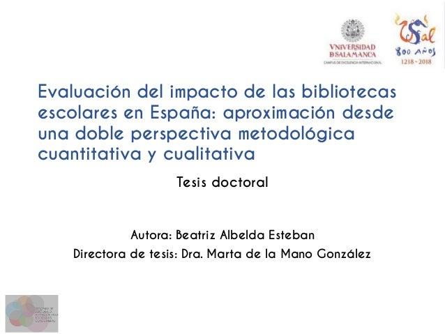 Evaluación del impacto de las bibliotecas escolares en España: aproximación desde una doble perspectiva metodológica cuant...