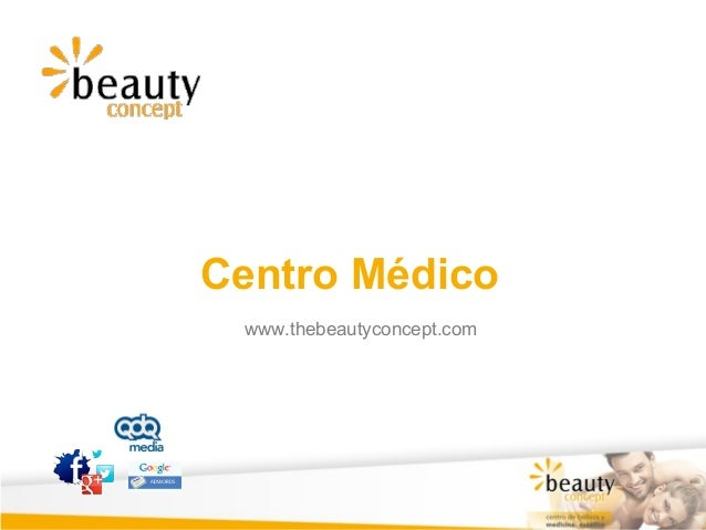 © Beauty Concept C/ Chile, 10 Madrid info@thebeautyconcept.comwww.thebeautyconcept.comCentro Médicowww.thebeautyconcept.com