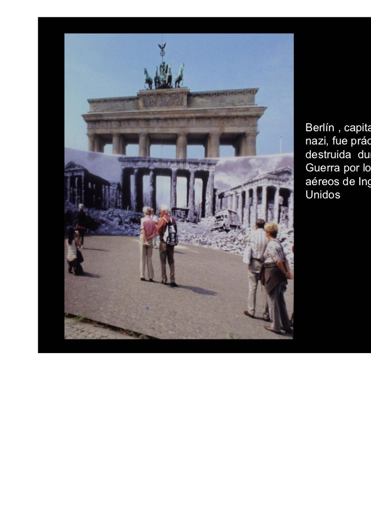 En 1961, la RDA construyó el llamado muro de Berlín para separar                  las dos partes de la ciudad.
