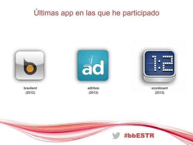 Últimas app en las que he participadobraviland(2012)adtriboo(2013)scoreboard(2013)
