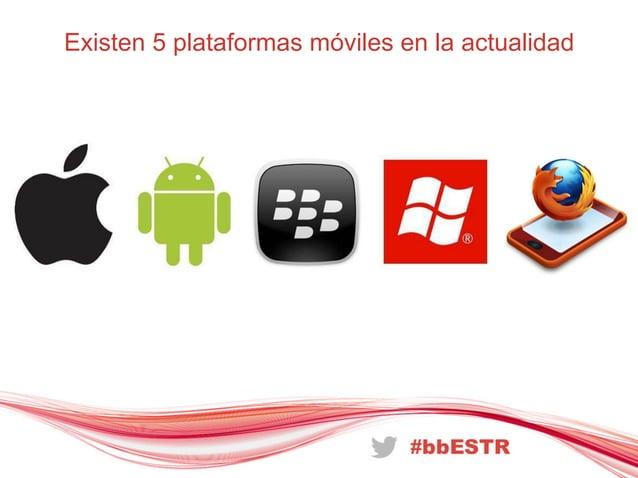 Existen 5 plataformas móviles en la actualidad