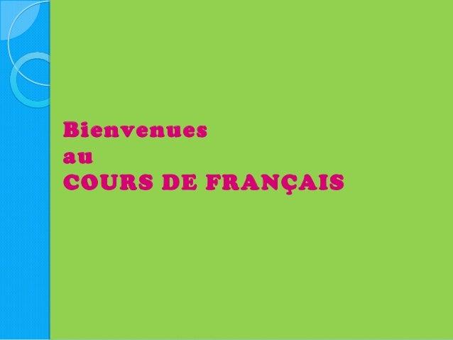 BienvenuesauCOURS DE FRANÇAIS