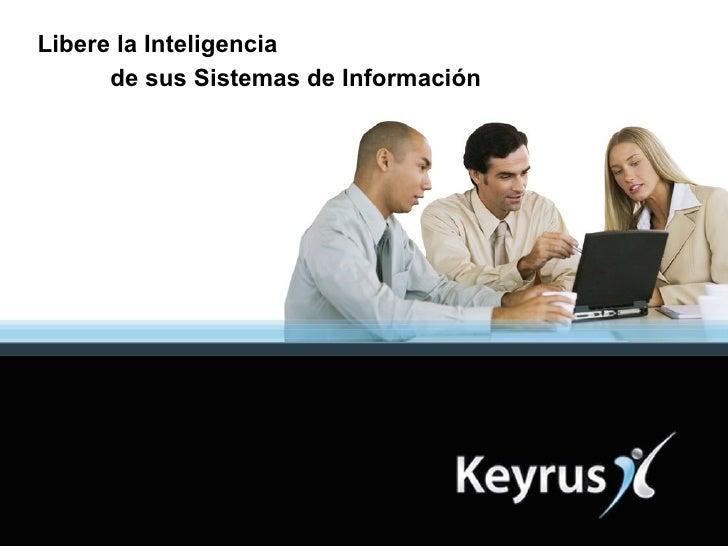 Conseil et Intégration de Systèmes d'Information  ®  Keyrus  Tous droits réservés Presentación comercial ®  Keyrus  Todos ...