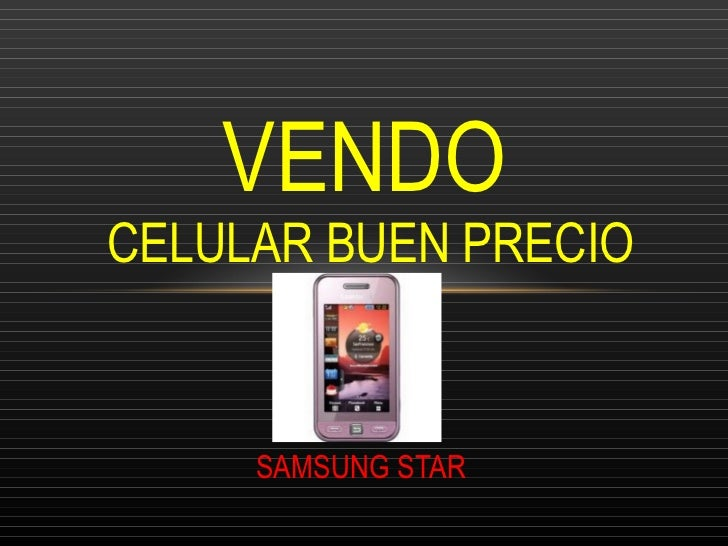 SAMSUNG STAR VENDO  CELULAR BUEN PRECIO