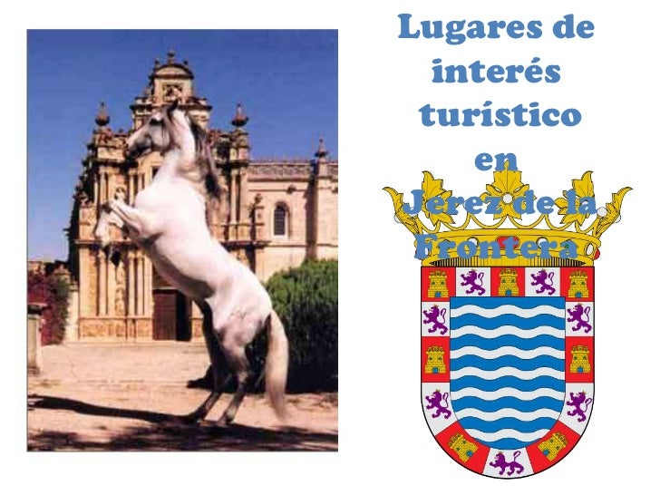 Lugares de interés turísticoen Jerez de la Frontera<br />