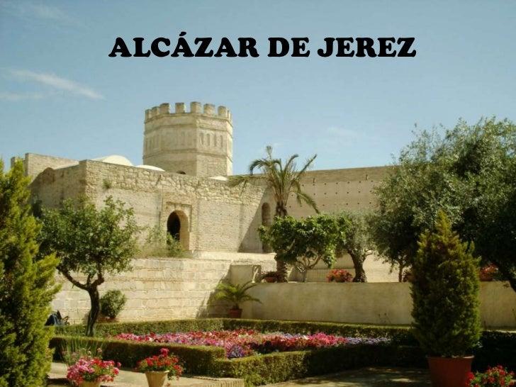 ALCÁZAR DE JEREZ<br />AYUNTAMIENTO <br />DE JEREZ<br />