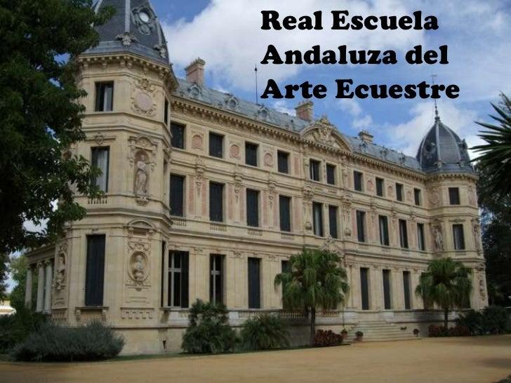Real Escuela Andaluza del Arte Ecuestre<br />