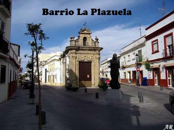 Barrio La Plazuela<br />