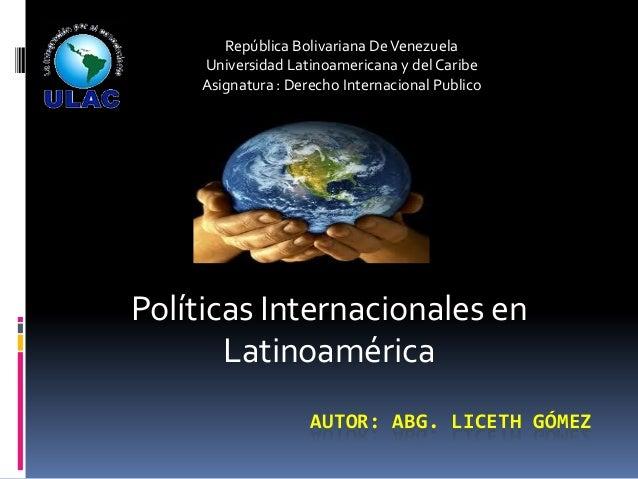 República Bolivariana De Venezuela Universidad Latinoamericana y del Caribe Asignatura : Derecho Internacional Publico  Po...