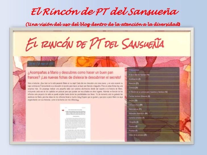 El Rincón de PT del Sansueña(Una visión del uso del blog dentro de la atención a la diversidad)