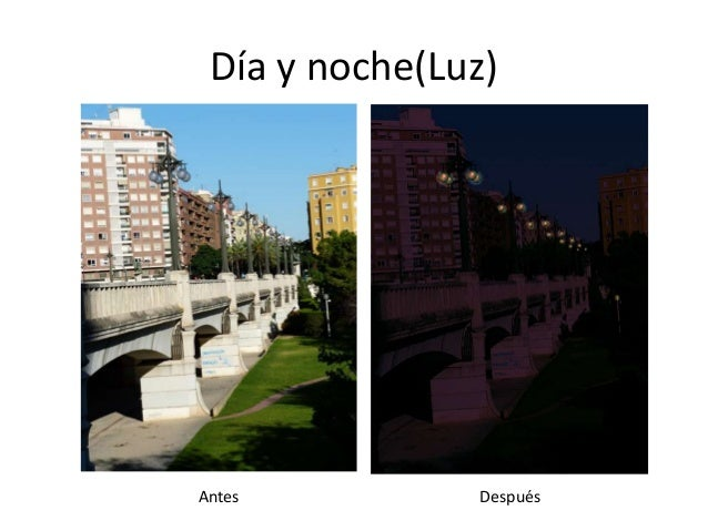 Día y noche(Luz)  Antes Después