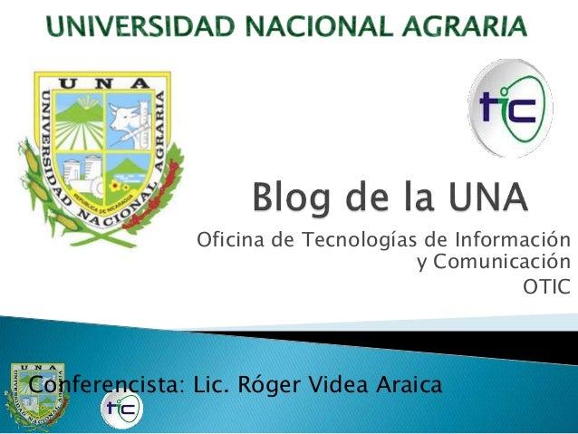 Oficina de Tecnologías de Información y Comunicación OTIC Conferencista: Lic. Róger Videa Araica