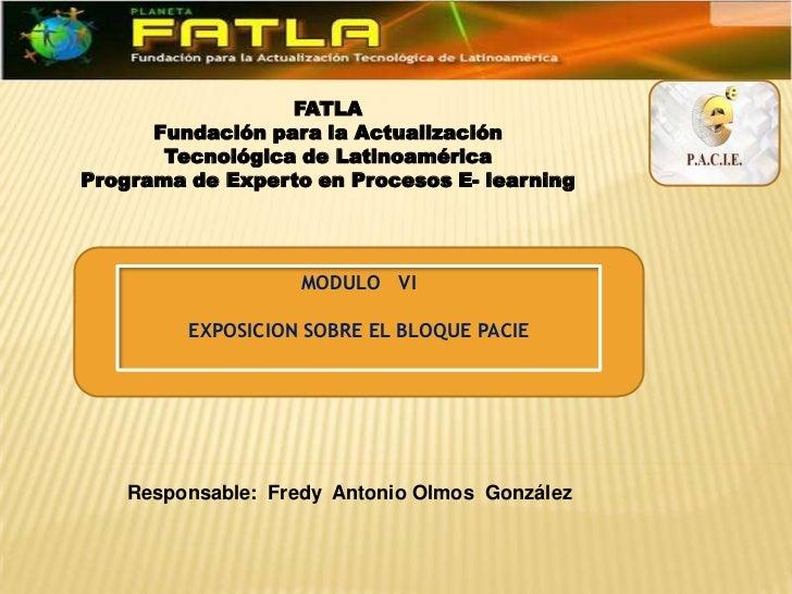 FATLA      Fundación para la Actualización       Tecnológica de LatinoaméricaPrograma de Experto en Procesos E- learning  ...