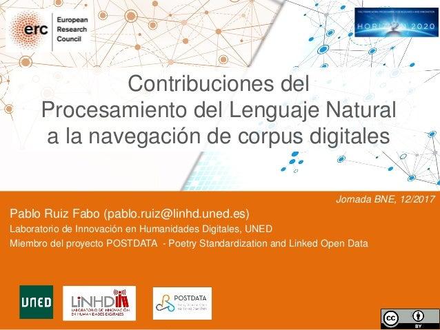 Pablo Ruiz Fabo (pablo.ruiz@linhd.uned.es) Laboratorio de Innovación en Humanidades Digitales, UNED Miembro del proyecto P...