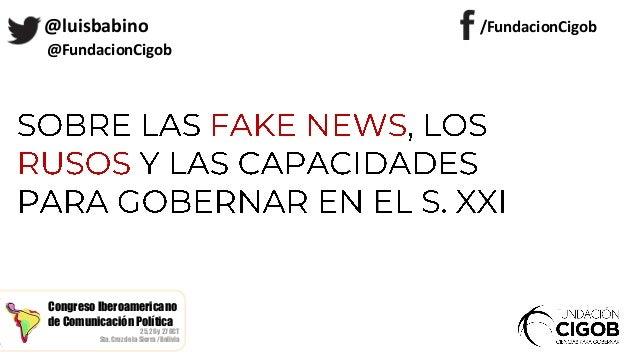 Congreso Iberoamericano de Comunicación Política 25, 26 y 27 OCT Sta. Cruz de la Sierra / Bolivia /FundacionCigob@luisbabi...