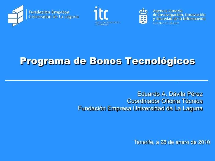 Programa de Bonos Tecnológicos                               Eduardo A. Dávila Pérez                          Coordinador ...