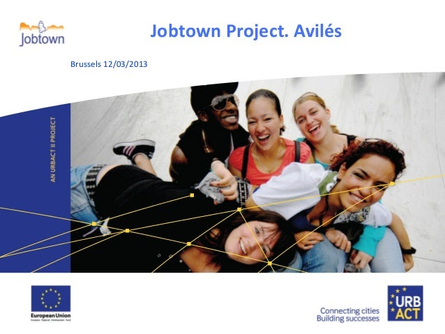 Jobtown Project. Avilés  LOGO PROJECT  Brussels 12/03/2013
