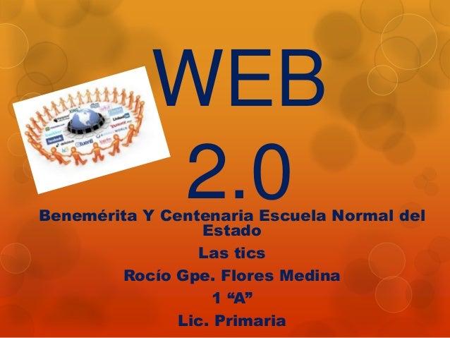 WEB            2.0Benemérita Y Centenaria Escuela Normal del                  Estado                 Las tics        Rocío...