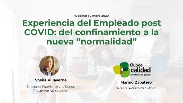 """Experiencia del Empleado post COVID: del confinamiento a la nueva """"normalidad"""" Sheila Villaverde"""