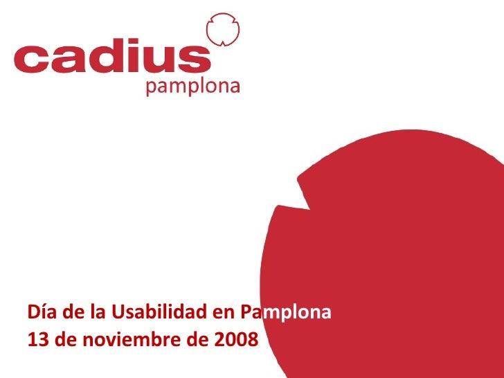 Día de la Usabilidad en Pa mplona 13 de noviembre de 2008