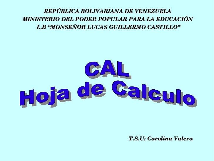 "REPÚBLICA BOLIVARIANA DE VENEZUELA  MINISTERIO DEL PODER POPULAR PARA LA EDUCACIÓN  L.B ""MONSEÑOR LUCAS GUILLERMO CASTILLO..."