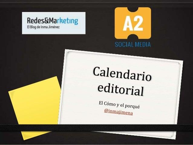 Qué es el calendario editorial Un calendario editorial es un documento en el que se planifica la estrategia de contenidos ...
