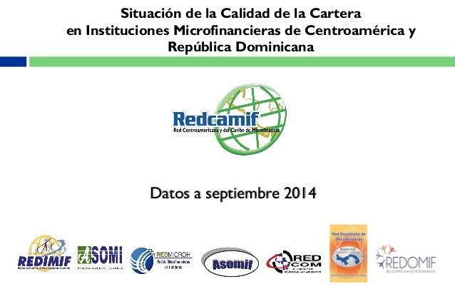 Situación de la Calidad de la Cartera en Instituciones Microfinancieras de Centroamérica y República Dominicana Datos a se...
