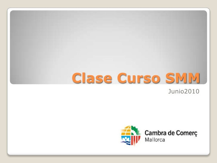 Clase Curso SMM<br />Junio2010<br />