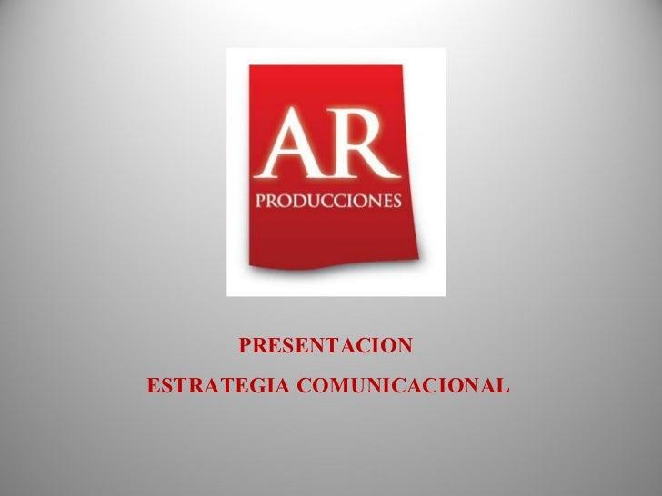 PRESENTACION  ESTRATEGIA COMUNICACIONAL