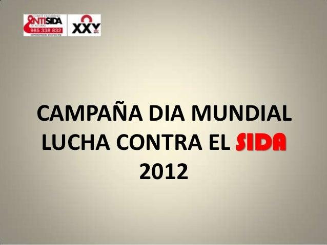 CAMPAÑA DIA MUNDIALLUCHA CONTRA EL SIDA        2012