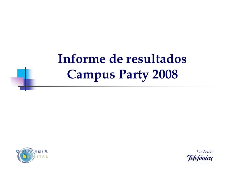 Informe de resultados   Campus Party 2008