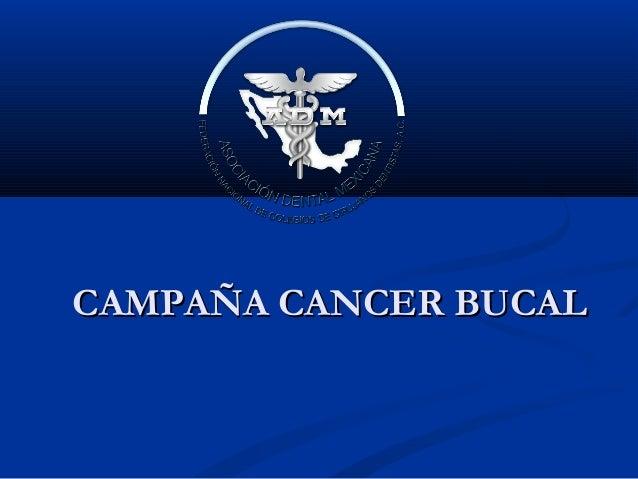 CAMPAÑA CANCER BUCALCAMPAÑA CANCER BUCAL