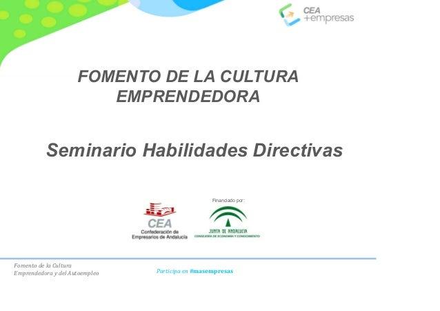Fomento de la Cultura Emprendedora y del Autoempleo Participa en #masempresas FOMENTO DE LA CULTURA EMPRENDEDORA Financiad...
