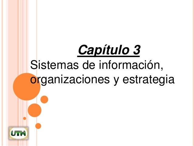 Capítulo 3 Sistemas de información, organizaciones y estrategia