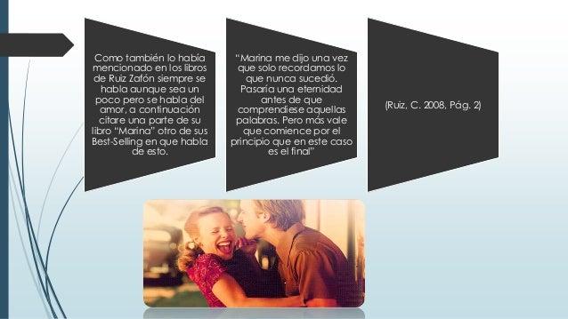 Como también lo había mencionado en los libros de Ruiz Zafón siempre se habla aunque sea un poco pero se habla del amor, a...