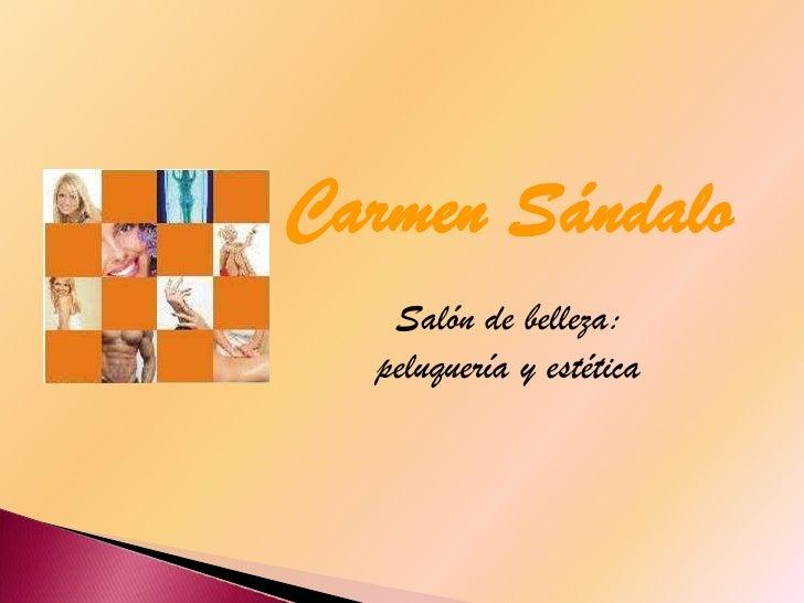 Carmen Sándalo   Salón de belleza:  peluquería y estética