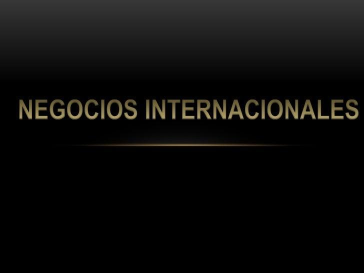 •   Factores de éxito•   Plan de exportación•   Importancia de los negocios internacionales•   Conocimientos que se deben ...