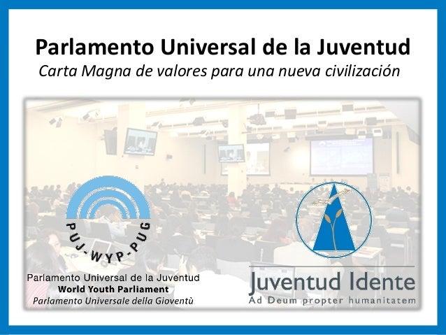 Parlamento Universal de la JuventudCarta Magna de valores para una nueva civilización
