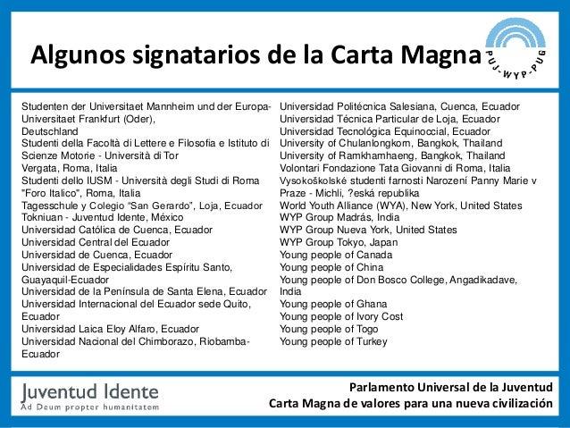 Algunos signatarios de la Carta MagnaStudenten der Universitaet Mannheim und der Europa-           Universidad Politécnica...