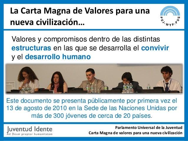 La Carta Magna de Valores para una nueva civilización… Valores y compromisos dentro de las distintas estructuras en las qu...