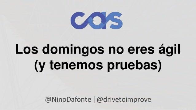 Los domingos no eres ágil (y tenemos pruebas) @NinoDafonte |@drivetoimprove