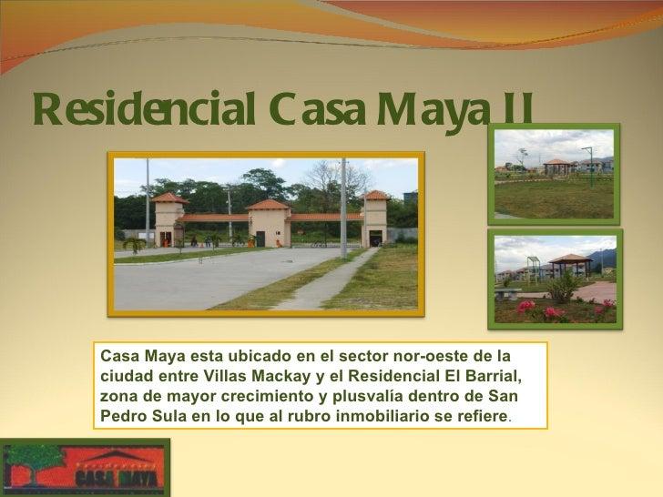 Residencial C asa Maya II   Casa Maya esta ubicado en el sector nor-oeste de la   ciudad entre Villas Mackay y el Residenc...