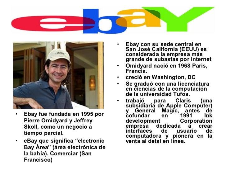 •   Ebay con su sede central en                                         San José California (EEUU) es                     ...